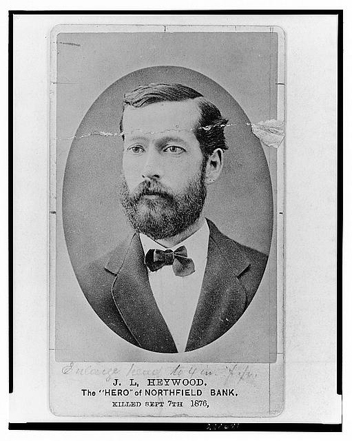 "J. L. Heywood, the ""hero"" of Northfield Bank, killed Sept. 7th, 1876"