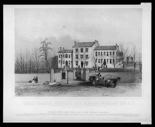 Female Seminary, Nashville, Tenn., barracks of the 51st regt. O.V. ... March, 1862