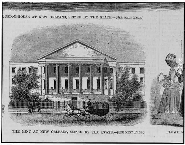 The mint at New Orleans, seized by the state