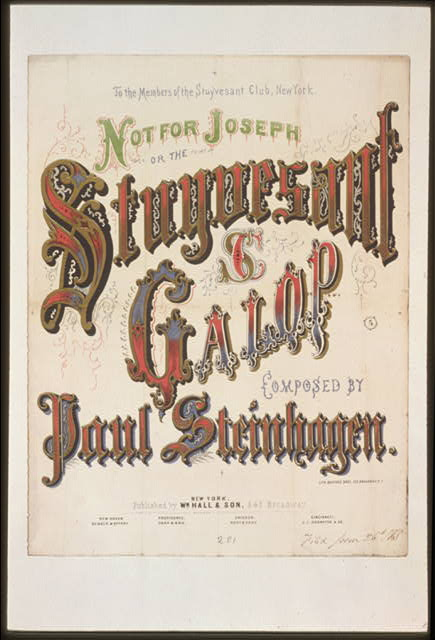 Not for Joseph or the Stuyvesant galop--composed by Paul Steinhagen
