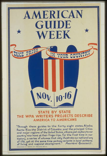 American guide week, Nov. 10-16 Take pride in your country : State by state the WPA Writers' Projects describe America to Americans /