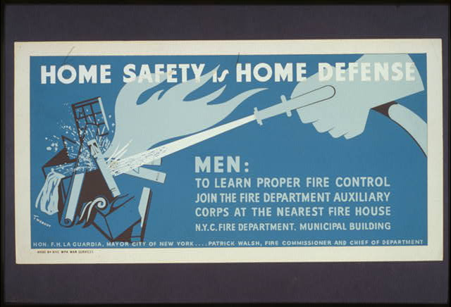 Home safety is home defense Men: to learn proper fire control join the fire department auxiliary corps at the nearest fire house /
