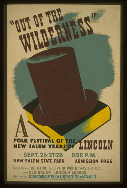 """Out of the wilderness"" A folk festival of the New Salem years of Lincoln /"