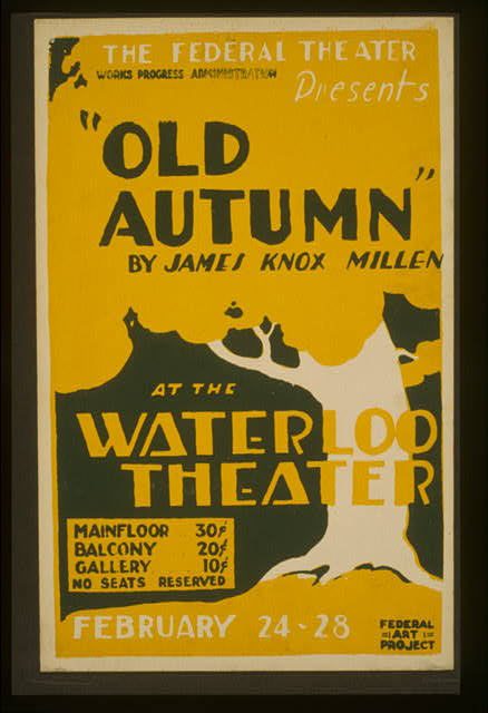 "The Federal Theater presents ""Old autumn"" by James Knox Millen At the Waterloo Theater."