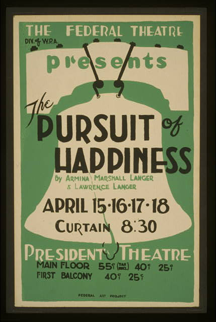"The Federal Theatre Div. of W.P.A. presents ""The pursuit of happiness"" by Armina Marshall Langer & Lawrence Langer"