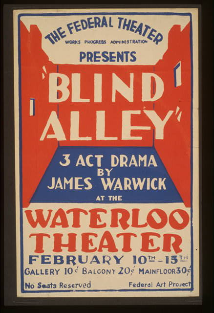 "The Federal Theater, Works Progress Administration presents ""Blind Alley,"" 3 act drama by James Warwick at the Waterloo Theater."