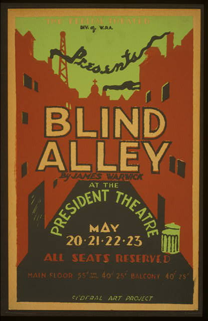 "The Federal Theater Div. of W.P.A. presents ""Blind alley,"" by James Warwick at the President Theatre"