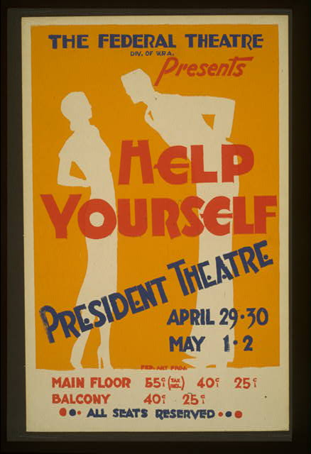 "The Federal Theatre Div. of W.P.A. presents ""Help Yourself"""