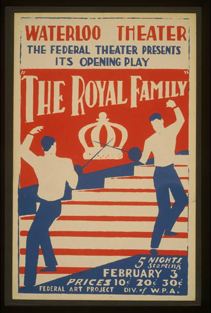 "The Federal Theater presents its opening play ""The royal family"" [at] Waterloo Theater"