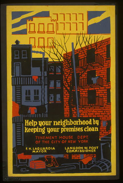 Help your neighborhood by keeping your premises clean Tenement House Dept. of the City of New York : F.H. La Guardia, Mayor : Langdon W. Post, Commissioner.