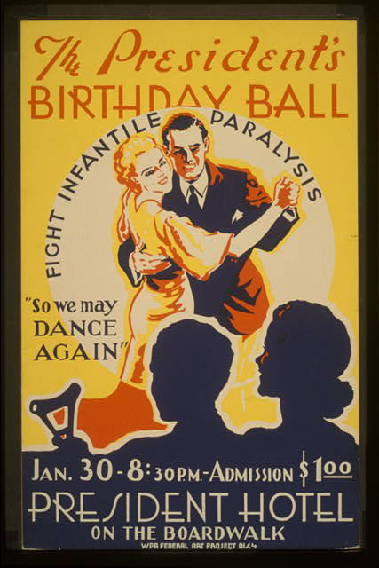"The President's birthday ball ""So we may dance again"" Fight infantile paralysis."