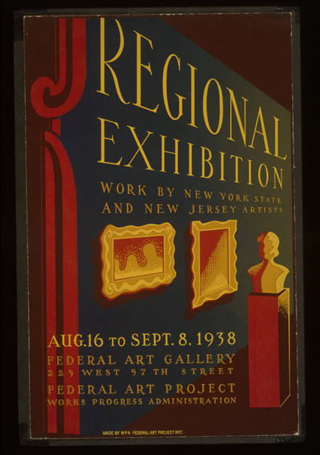 Regional exhibition Work by New York State and New Jersey artists : Aug. 16 to Sept. 8, 1938 Federal Art Gallery : Federal Art Project Works Progress Administration.