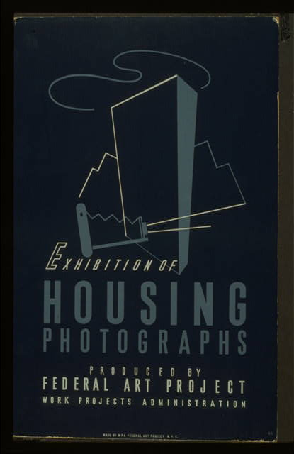 Exhibition of housing photographs Produced by Federal Art Project, Work Projects Administration /