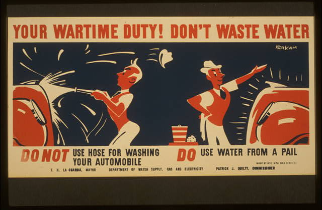 Your wartime duty! Don't waste water Do not use hose for washing your automobile.  Do use water from a pail /