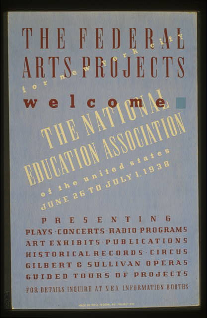 The Federal Arts Projects for New York City welcome the National Education Association of the United States Presenting plays, concerts, radio programs, art exhibits, publications, historical records, circus, Gilbert & Sullivan operas, guided tours of projects : For details inquire at NEA information booths.
