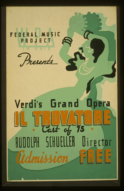 "WPA in Ohio Federal Music Project presents Verdi's grand opera ""Il trovatore"" Cast of 75 : Rudolph Schueller director."