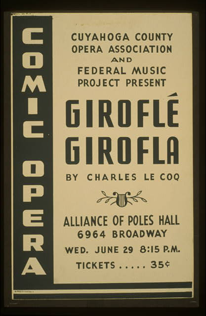 "Cuyahoga County Opera Association and Federal Music Project present ""Giroflé Girofla"" by Charles Le Coq Comic opera."