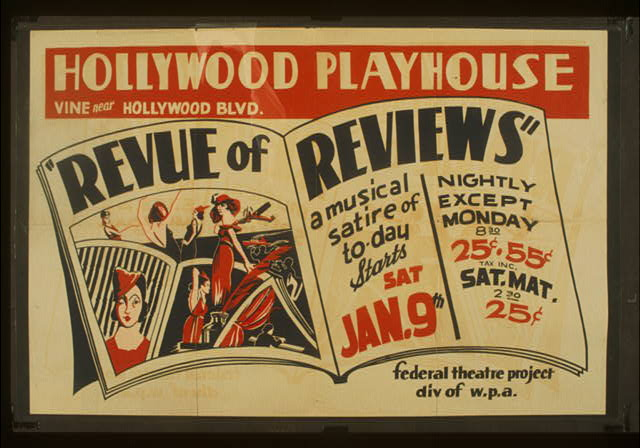 """Revue of reviews"" a musical satire of today Hollywood Playhouse, Vine near Hollywood Blvd. : Federal Theatre Project div. of W.P.A."