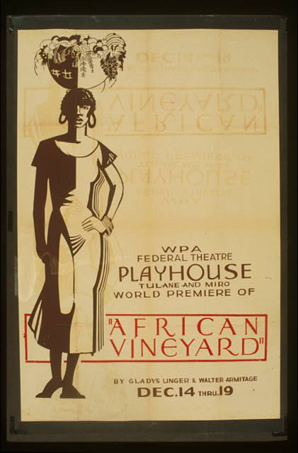 "WPA Federal Theatre Playhouse, Tulane and Miro, world premiere of ""African vineyard"" by Gladys Unger & Walter Armitage"