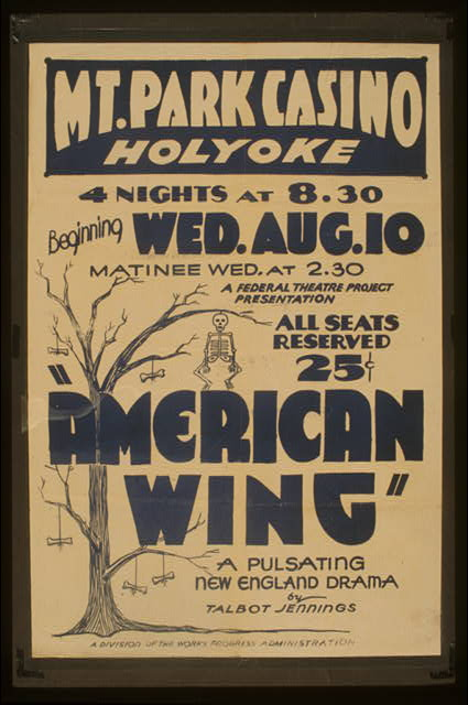 "A Federal Theatre Project presentation ""American wing"" a pulsating New England drama by Talbot Jennings"