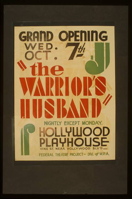 """The warrior's husband"" Nightly except Monday : Hollywood Playhouse."