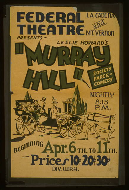 "Federal Theatre, La Cadena and Mt. Vernon, presents Leslie Howard's ""Murray Hill"" Society farce-comedy."