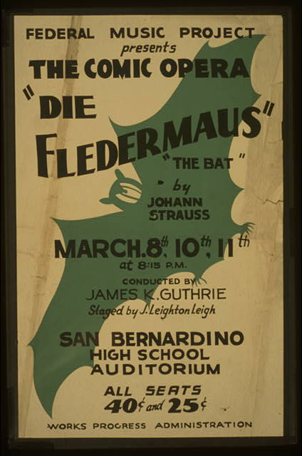 "Federal Music Project presents the comic opera ""Die fledermaus"" - ""The bat"" by Johann Strauss"