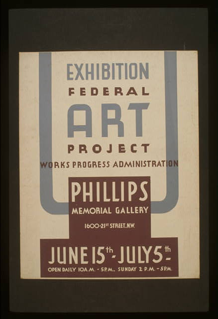 Exhibition - Federal Art Project Works Progress Administration [at the] Phillips Memorial Gallery