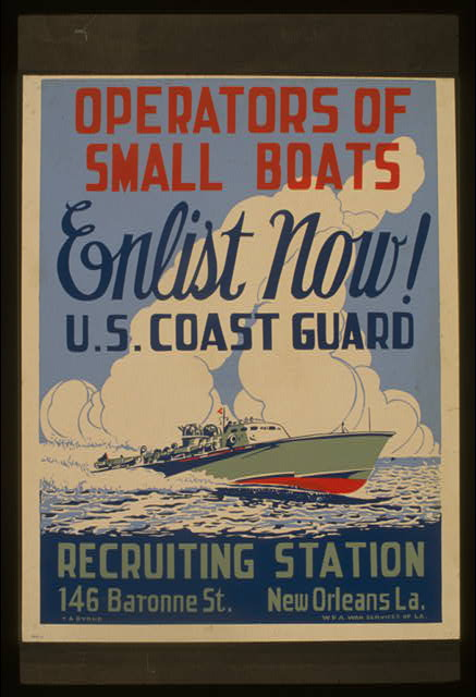 Operators of small boats enlist now! U.S. Coast Guard