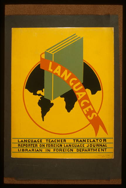 "WPA poster with ""languages"" and world map prompting occupations in the field of languages"