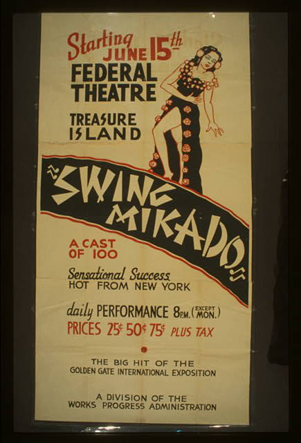 "Federal Theatre [on] Treasure Island ""Swing mikado"" A cast of 100 : Sensational success : Hot from New York : The big hit of the Golden Gate International Exposition."