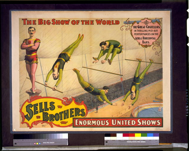 Sells Brothers enormous united shows. ... The great Costellos ... on the aerial horizontal bars
