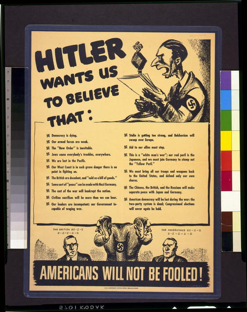 Hitler wants us to believe that: democracy is dying; our armed forces are weak ...