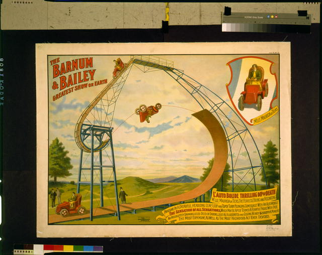 The Barnum and Bailey greatest show on earth--L'Auto Bolide thrilling dip of death--M'lle Mauricia de Tiers, the fearless, young and fascinating Parisian, in a dreadful, headlong leap, loop and topsy turvy plunging somersault with an automobile [...]