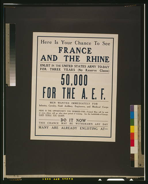Here is your chance to see France and the Rhine Enlist in the United States Army to-day [...] 50,000 for the A.E.F.