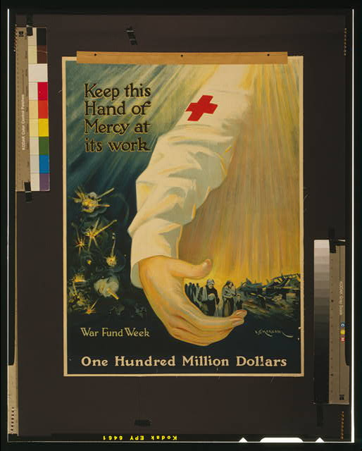 Keep this hand of mercy at its work one hundred million dollars : War fund week /