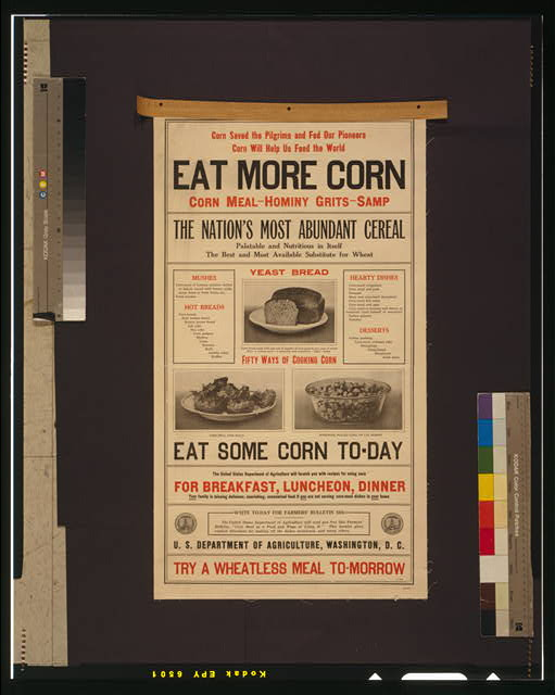 Corn saved the Pilgrims and fed our pioneers--Corn will help us feed the world--Eat more corn