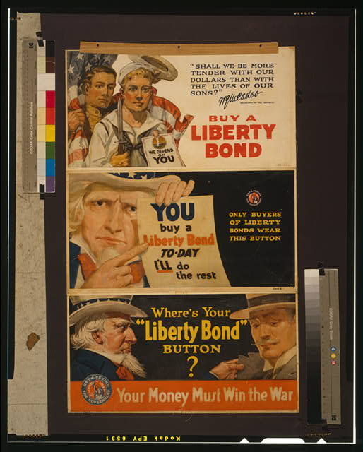 "Where's your ""Liberty Bond"" button? Your money must win the war"