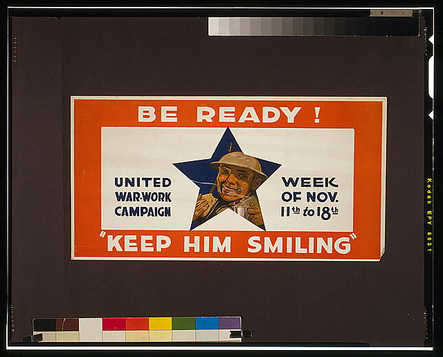 "Be ready! ""Keep him smiling"" United War-Work Campaign, week of Nov. 11th to 18th."