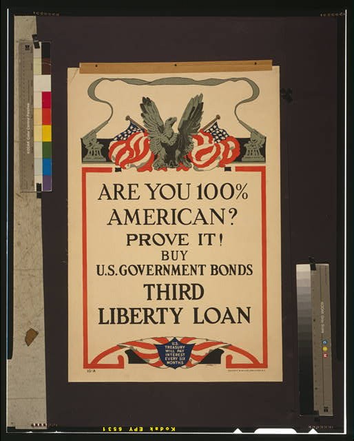 Are you 100% American? Prove it! Buy U.S. government bonds Third Liberty Loan /