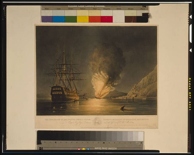 The explosion of the United States Steam Frigate Missouri, at Gibralter [sic], Aug. 26th, 1843 To Captn. Sir George Sartorius and the Officers of the H.M.S. Malabar--this print is respectfully dedicated by their obedient servant, Edmund Fry /