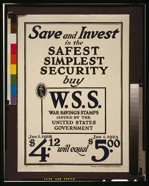 Save and invest in the safest, simplest security--Buy W.S.S.--War Savings Stamps issued by the United States Government $4.12 Jan. 1, 1918 will equal $5.00 Jan. 1, 1923.