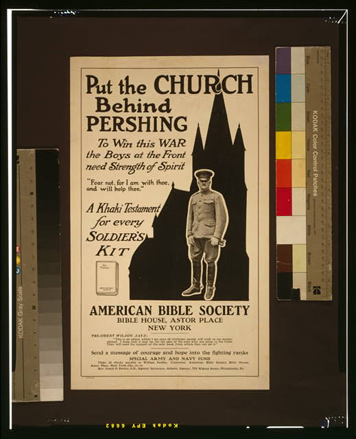 Put the church behind Pershing To win this war the boys at the front need strength of spirit : a khaki testament for every soldier's kit.