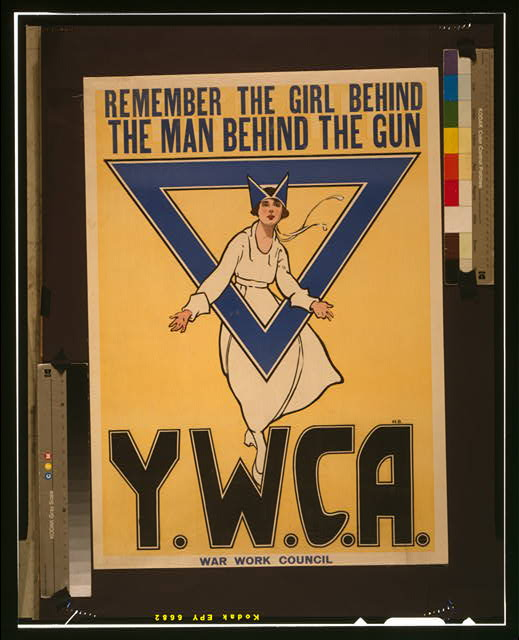 Remember the girl behind the man behind the gun--Y.W.C.A. War Work Council