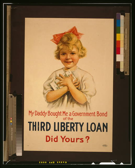 My daddy bought me a government bond of the Third Liberty Loan--Did yours?