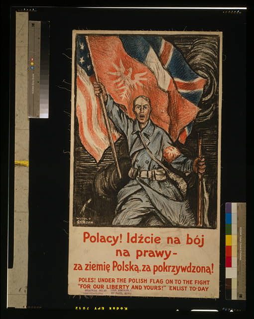 "Poles! Under the Polish flag, on to the fight - ""For our liberty and yours!"" Enlist to-day"