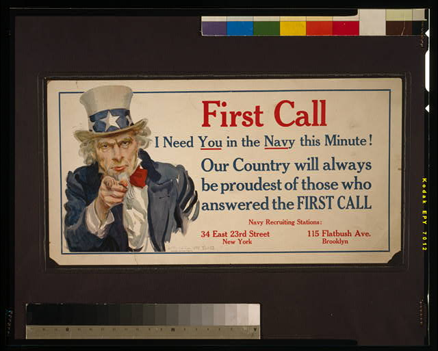 First call - I need you in the Navy this minute! Our country will always be proudest of those who answered the first call /