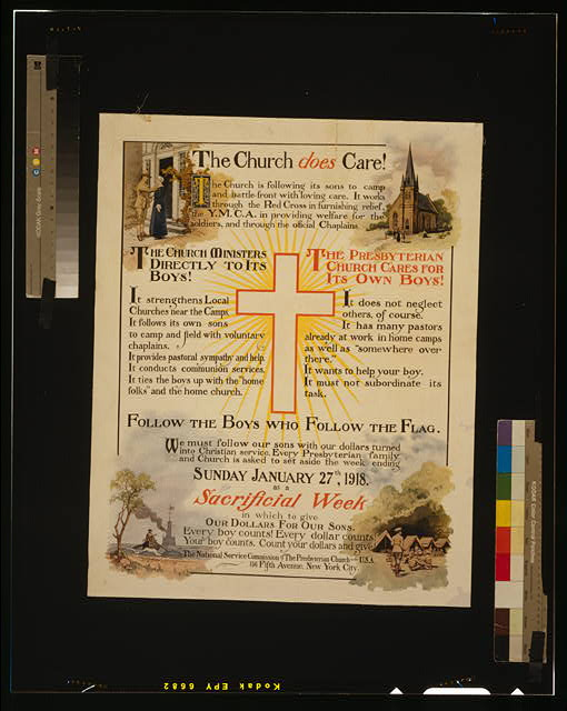The Church does care! [...] Follow the boys who follow the flag [...] set aside the week ending Sunday January 27th, 1918 as a sacrificial week [...].