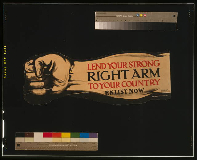 Lend your strong right arm to your country. Enlist now