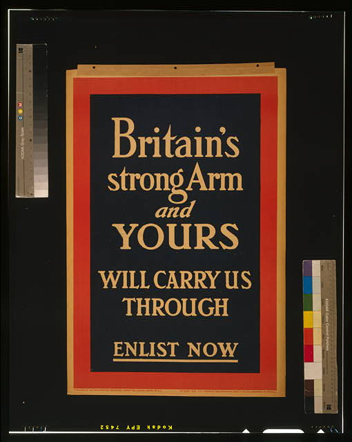 Britain's strong arm, and yours, will carry us through. Enlist now